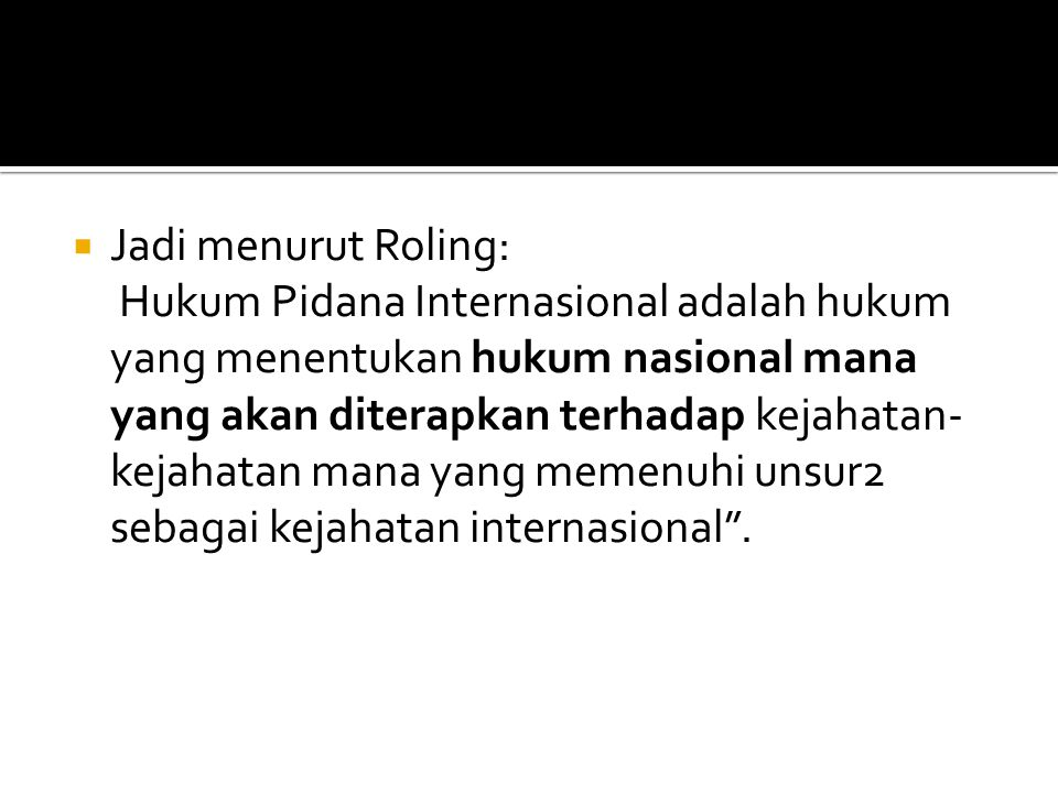 Jadi menurut Roling: