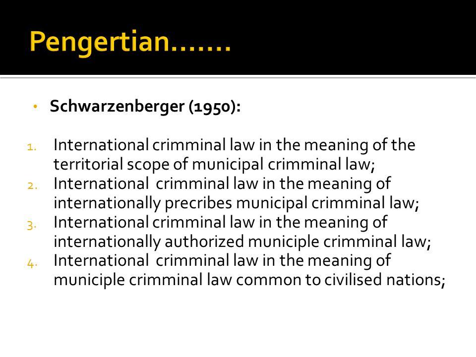 Pengertian....... Schwarzenberger (1950):