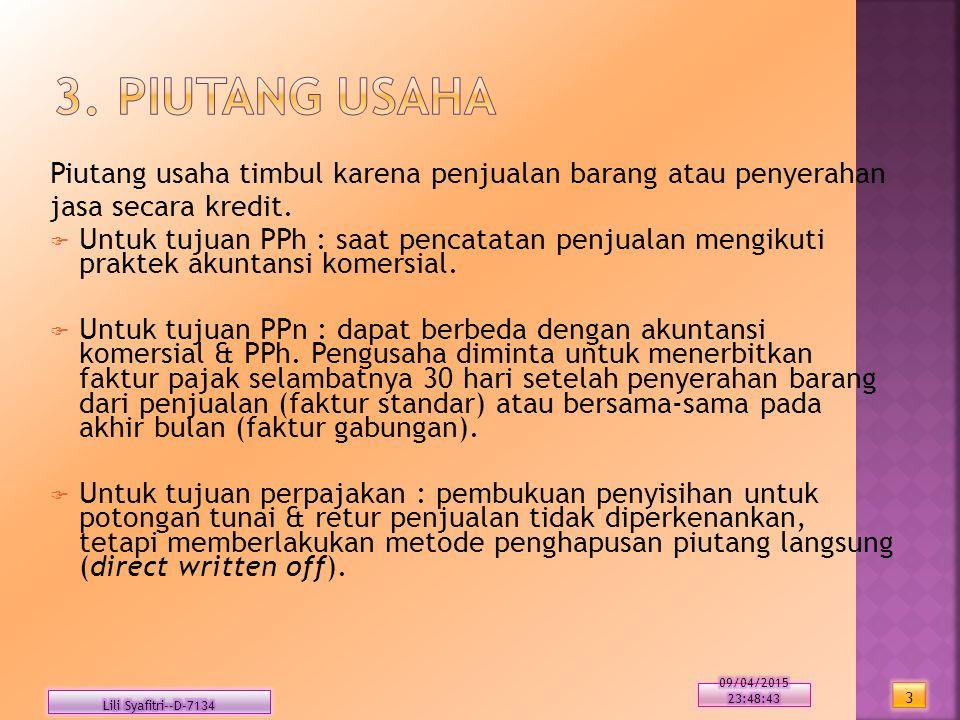 3. Piutang Usaha Piutang usaha timbul karena penjualan barang atau penyerahan. jasa secara kredit.