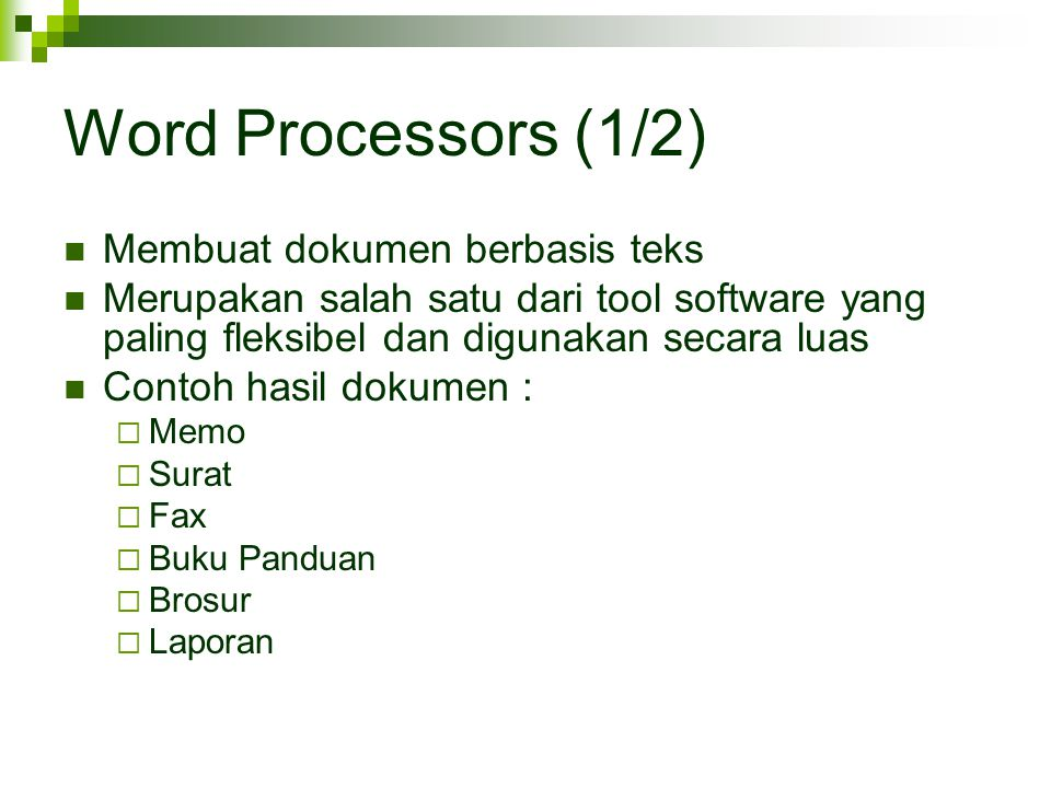 Word Processors (1/2) Membuat dokumen berbasis teks