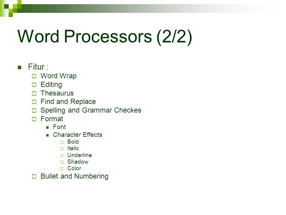 Word Processors (2/2) Fitur : Word Wrap Editing Thesaurus