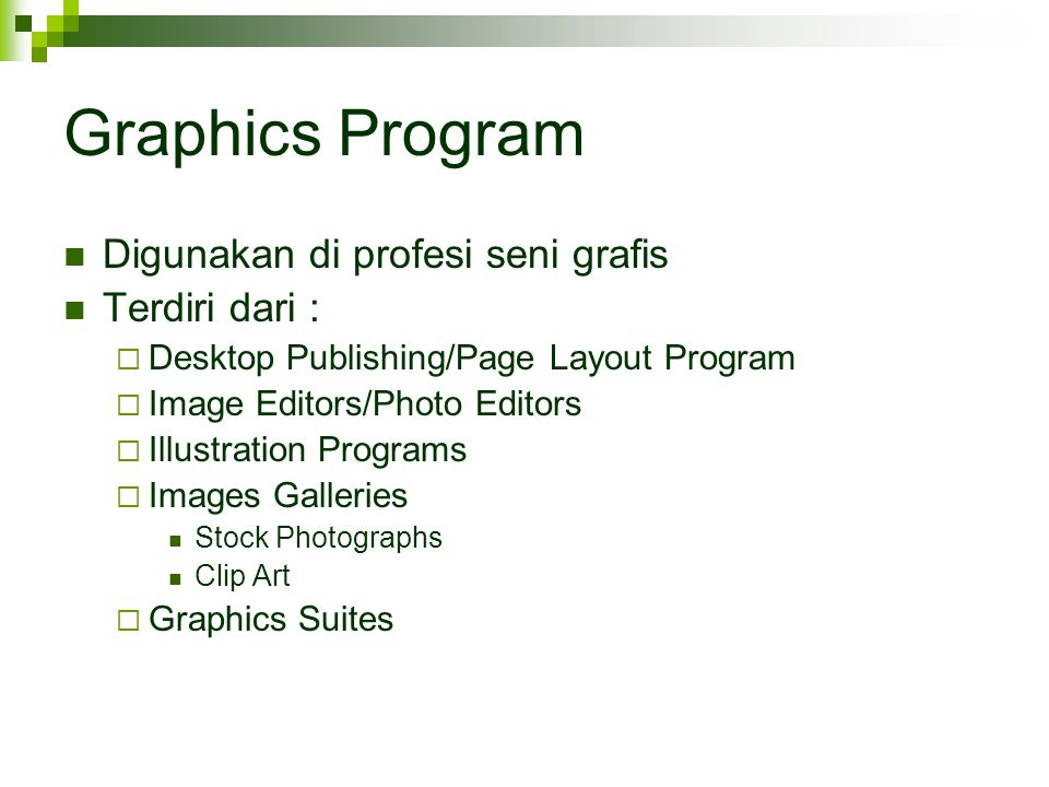 Graphics Program Digunakan di profesi seni grafis Terdiri dari :
