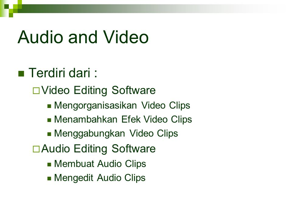Audio and Video Terdiri dari : Video Editing Software