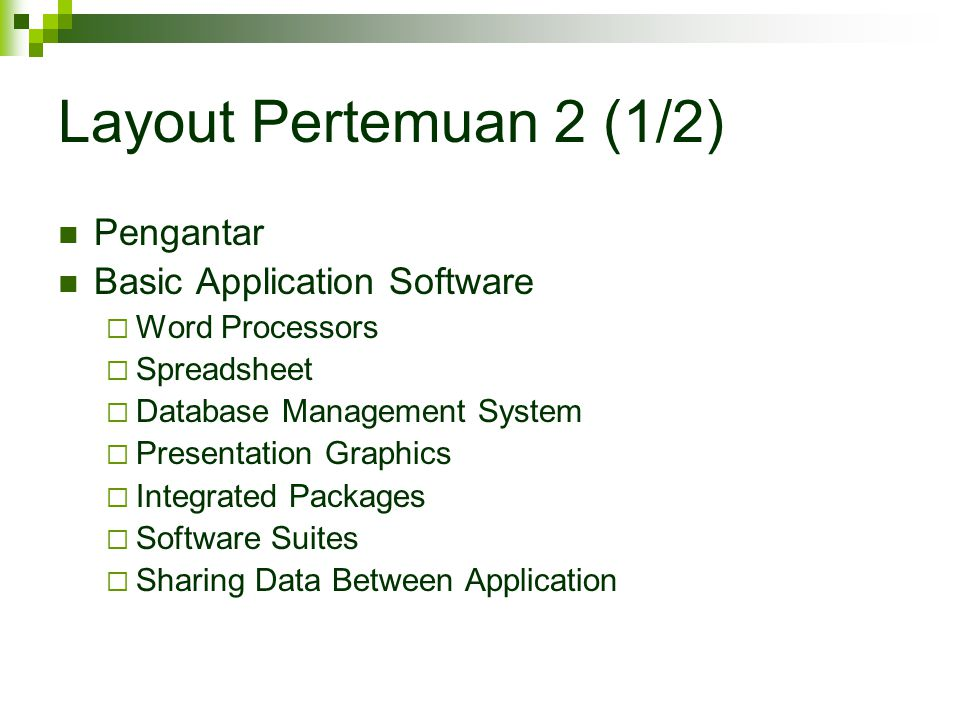 Layout Pertemuan 2 (1/2) Pengantar Basic Application Software