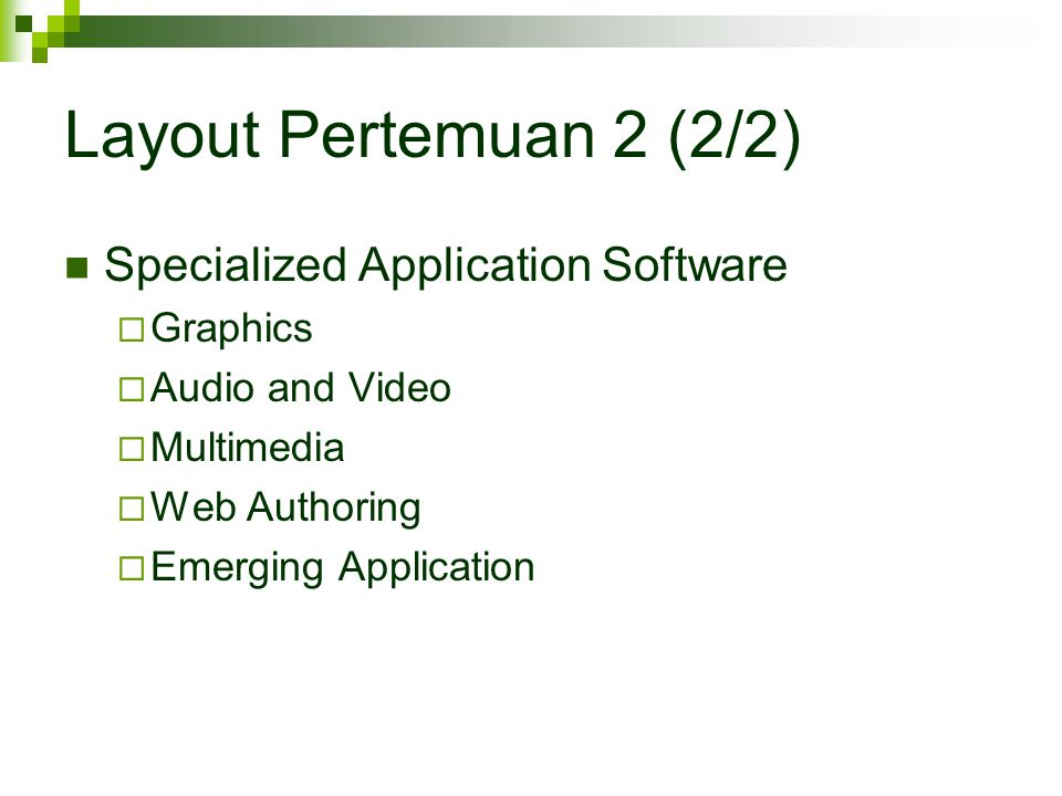 Layout Pertemuan 2 (2/2) Specialized Application Software Graphics