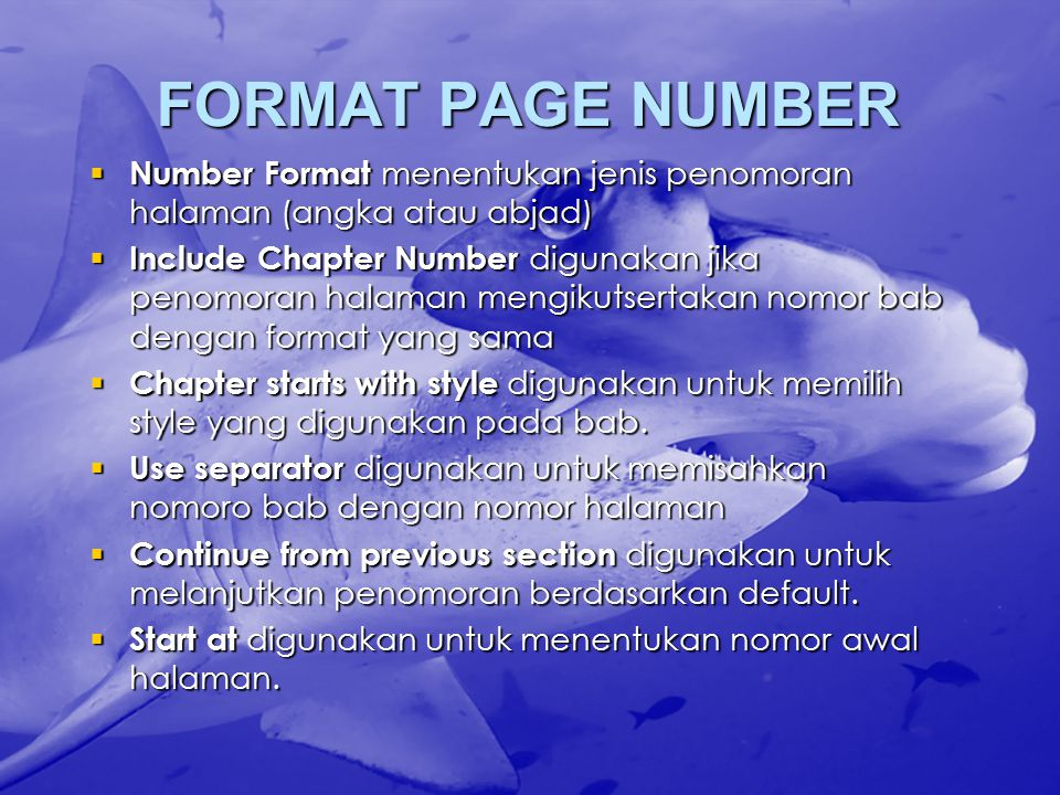 FORMAT PAGE NUMBER Number Format menentukan jenis penomoran halaman (angka atau abjad)