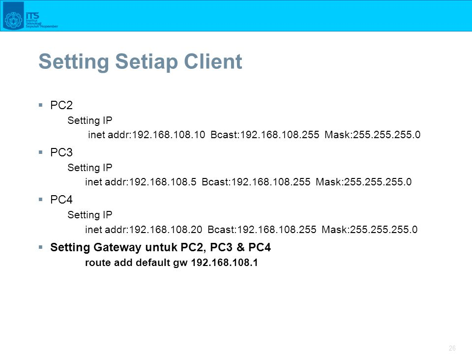 Setting Setiap Client PC2 PC3 PC4 Setting Gateway untuk PC2, PC3 & PC4