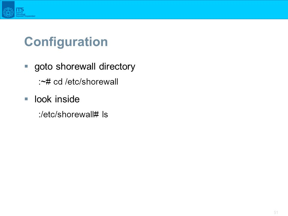 Configuration goto shorewall directory look inside