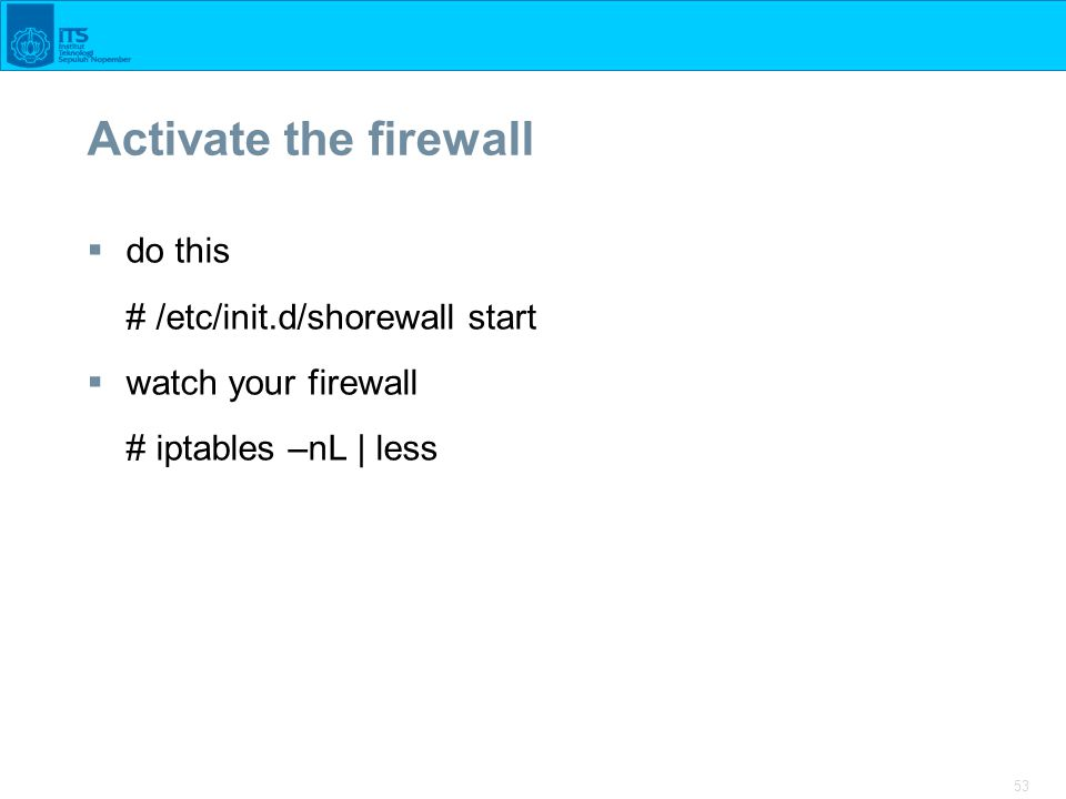 Activate the firewall do this # /etc/init.d/shorewall start