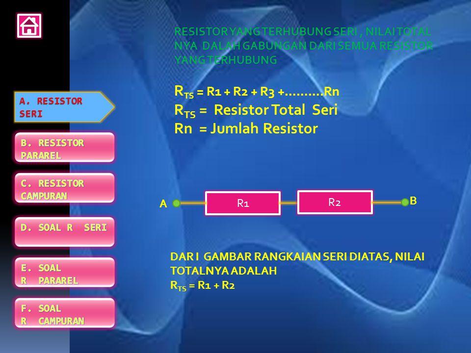 RTS = Resistor Total Seri Rn = Jumlah Resistor