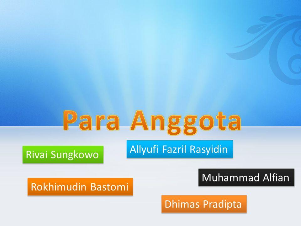Para Anggota Allyufi Fazril Rasyidin Rivai Sungkowo Muhammad Alfian