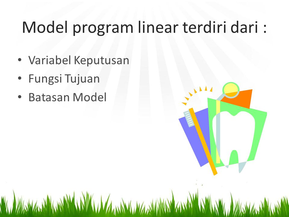 Model program linear terdiri dari :