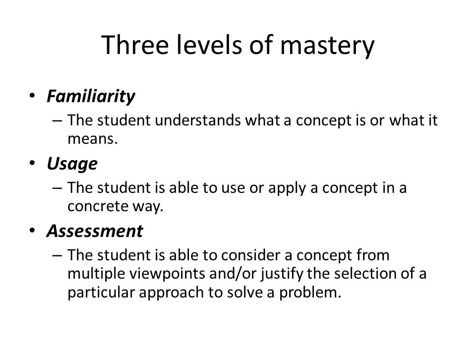 Three levels of mastery