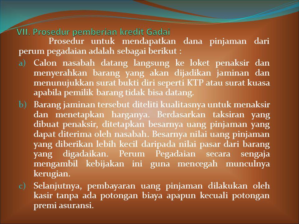 VII. Prosedur pemberian kredit Gadai