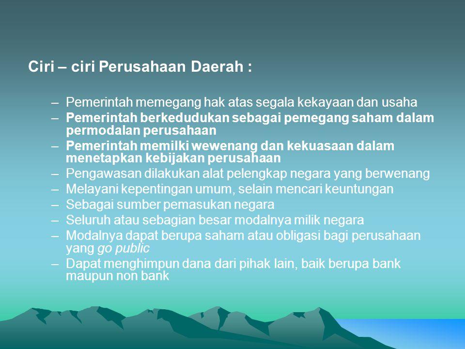 Ciri – ciri Perusahaan Daerah :