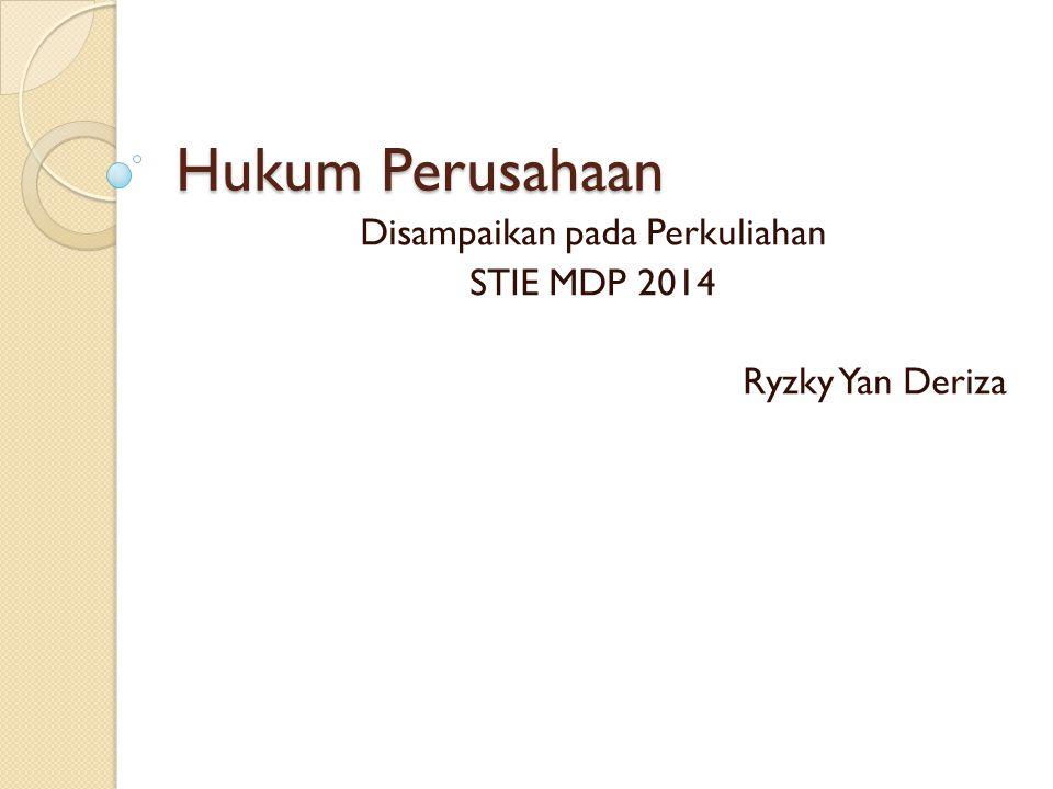 Disampaikan pada Perkuliahan STIE MDP 2014 Ryzky Yan Deriza
