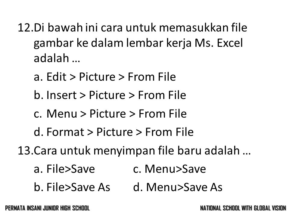 a. Edit > Picture > From File
