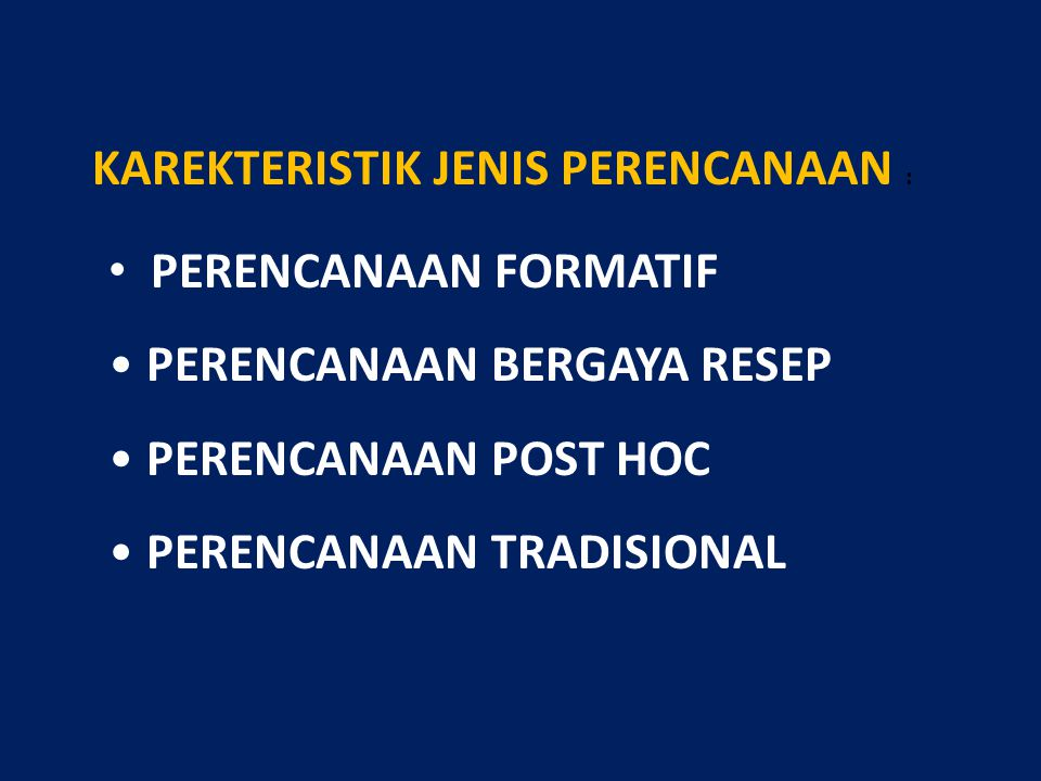 KAREKTERISTIK JENIS PERENCANAAN :