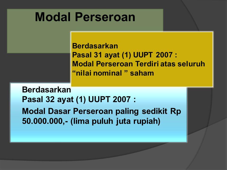 Modal Perseroan Berdasarkan Pasal 31 ayat (1) UUPT 2007 : Modal Perseroan Terdiri atas seluruh. nilai nominal saham.