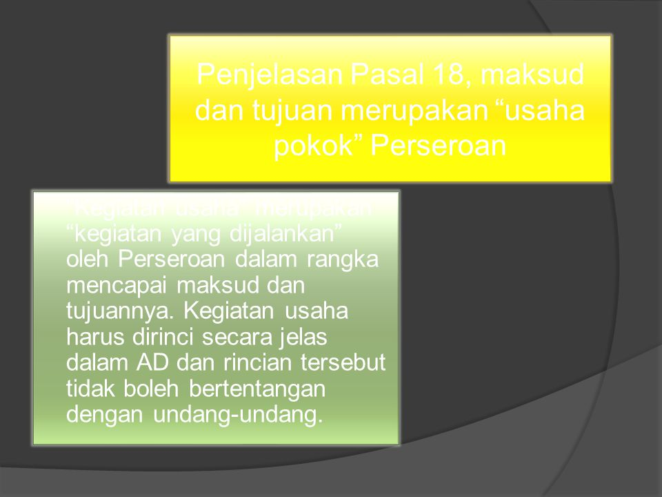 Penjelasan Pasal 18, maksud dan tujuan merupakan usaha pokok Perseroan