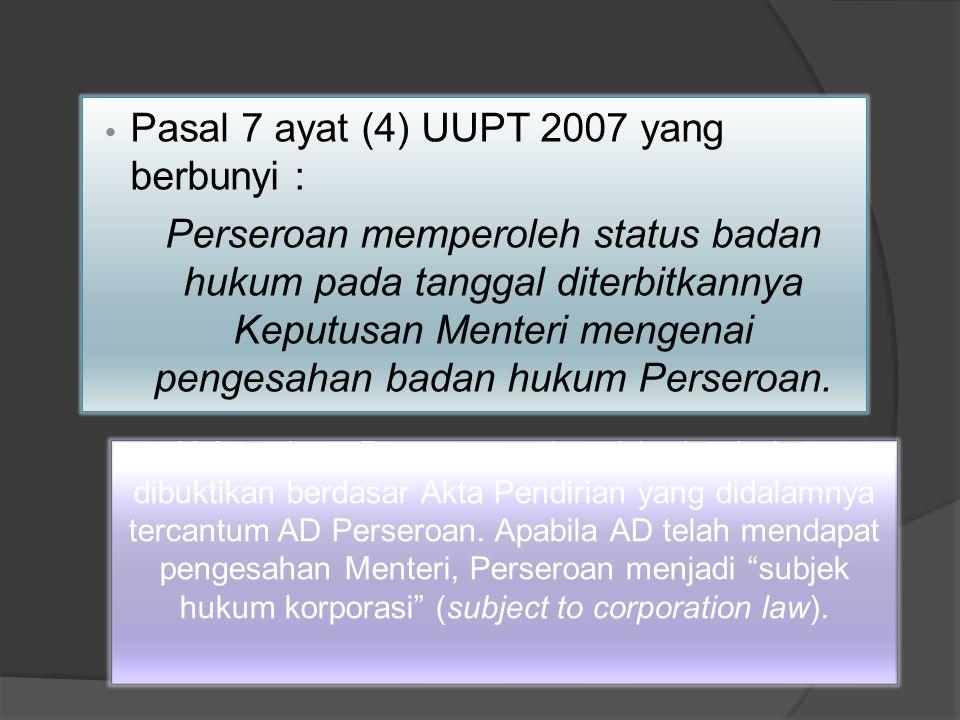 Pasal 7 ayat (4) UUPT 2007 yang berbunyi :