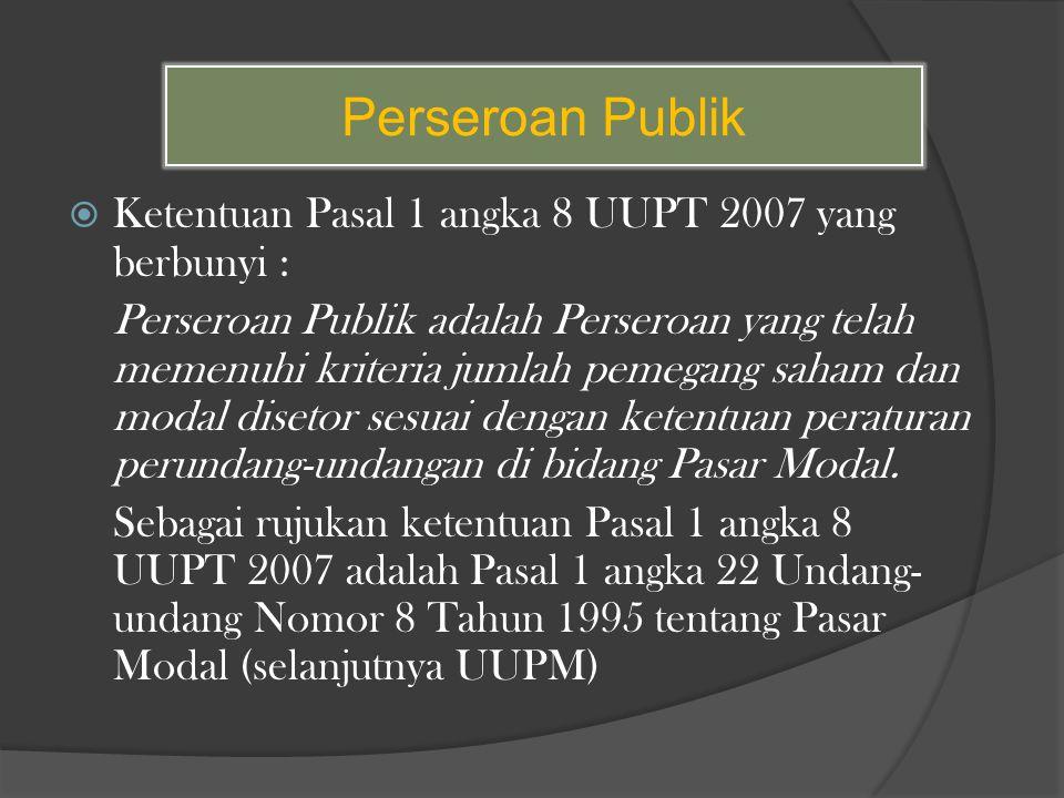Perseroan Publik Ketentuan Pasal 1 angka 8 UUPT 2007 yang berbunyi :