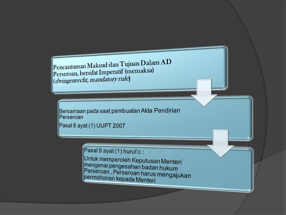 Pencantuman Maksud dan Tujuan Dalam AD Perseroan, bersifat Imperatif (memaksa) (dwingenrecht, mandatory rule)