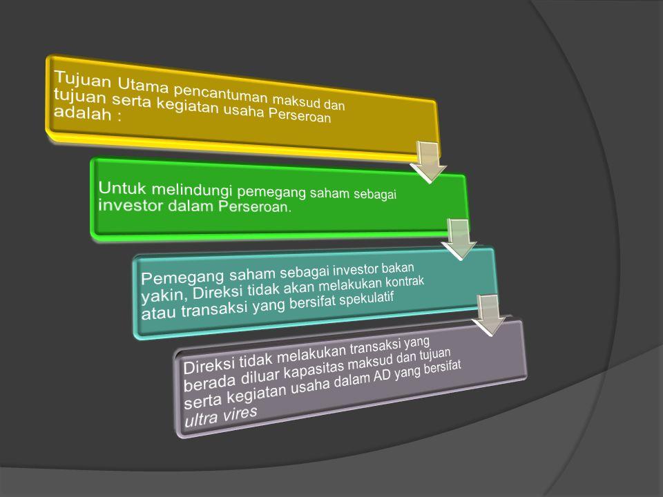 Tujuan Utama pencantuman maksud dan tujuan serta kegiatan usaha Perseroan adalah :