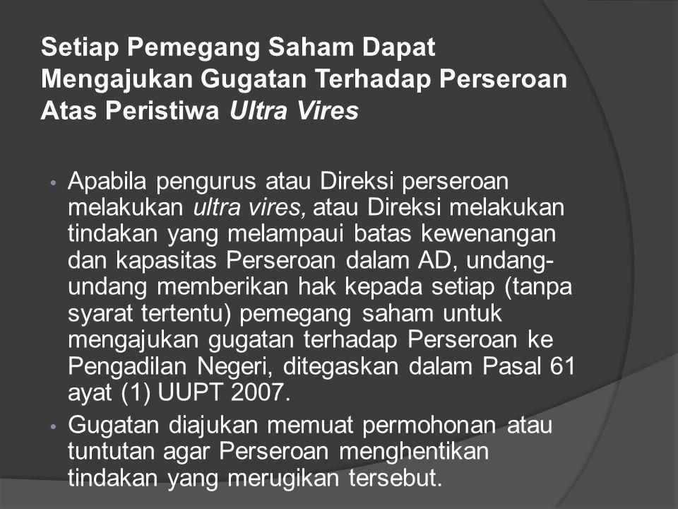 Setiap Pemegang Saham Dapat Mengajukan Gugatan Terhadap Perseroan Atas Peristiwa Ultra Vires