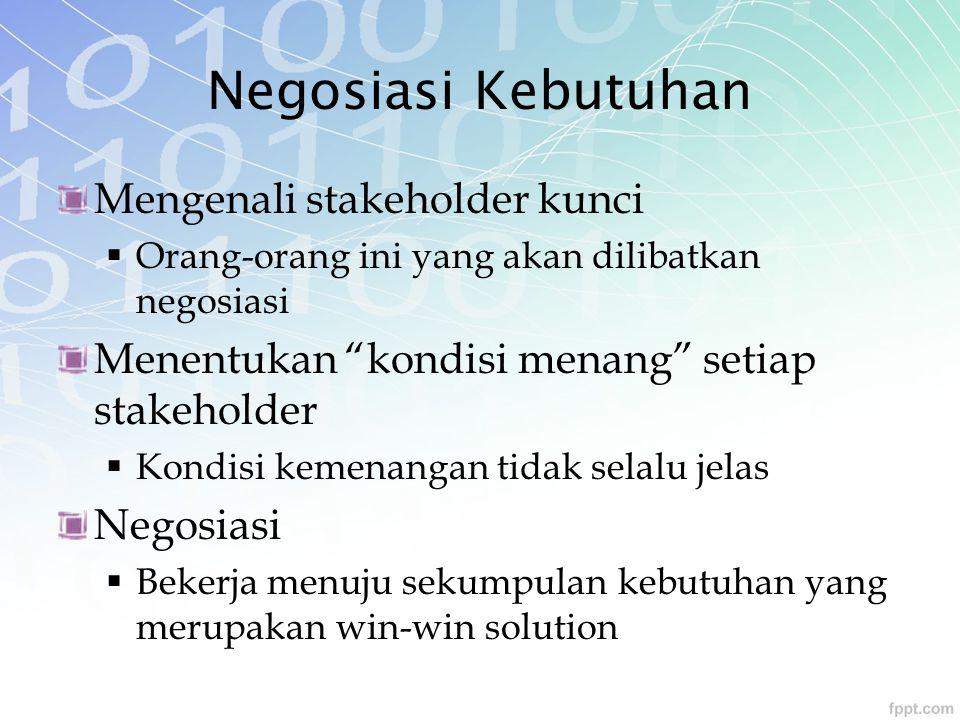 Negosiasi Kebutuhan Mengenali stakeholder kunci
