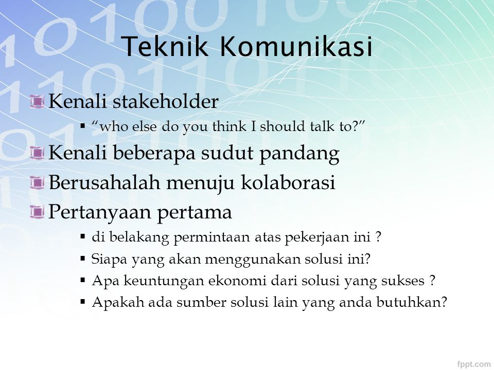 Teknik Komunikasi Kenali stakeholder Kenali beberapa sudut pandang