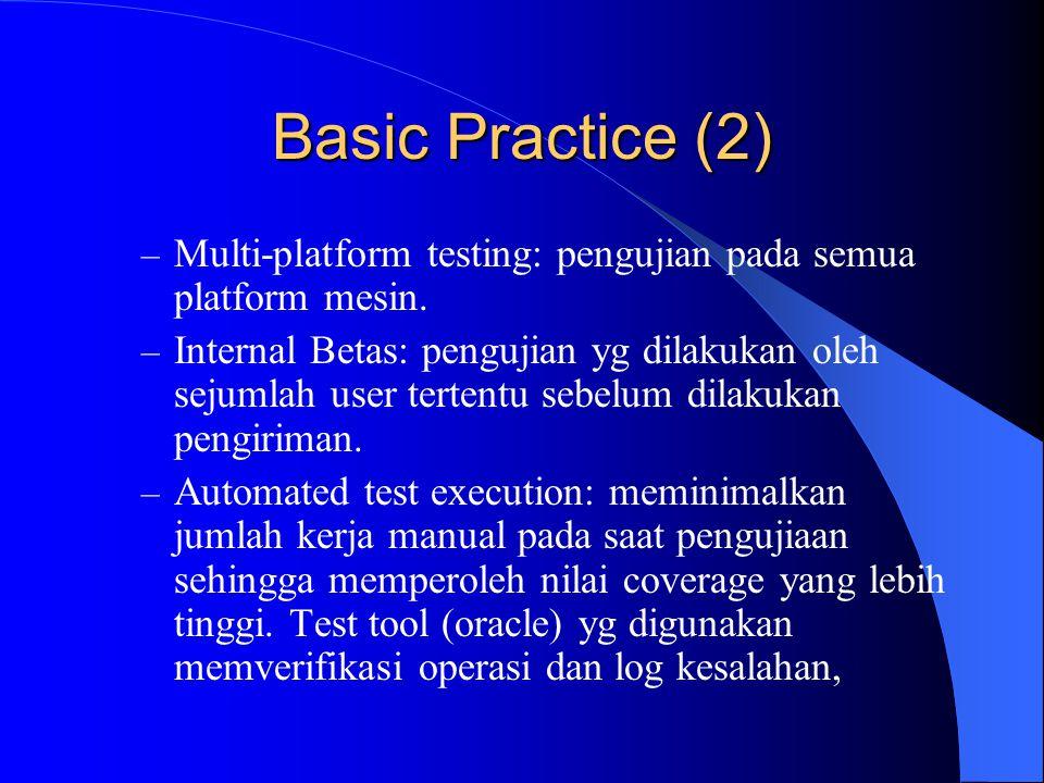 Basic Practice (2) Multi-platform testing: pengujian pada semua platform mesin.