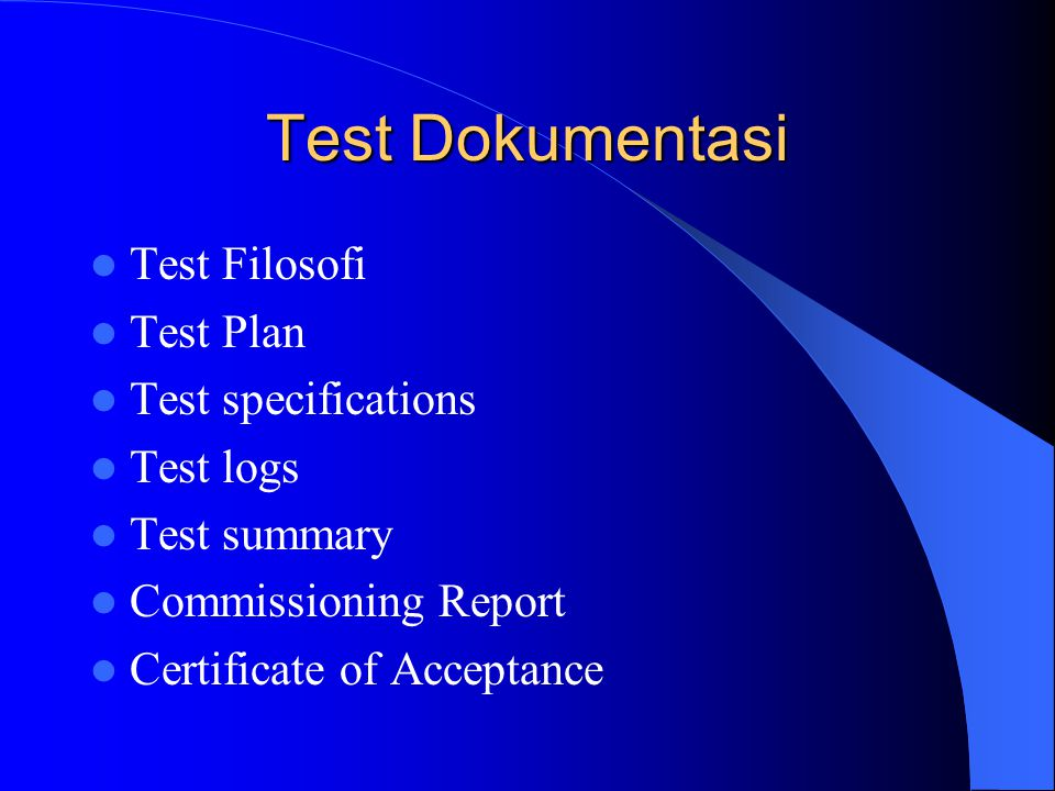 Test Dokumentasi Test Filosofi Test Plan Test specifications Test logs