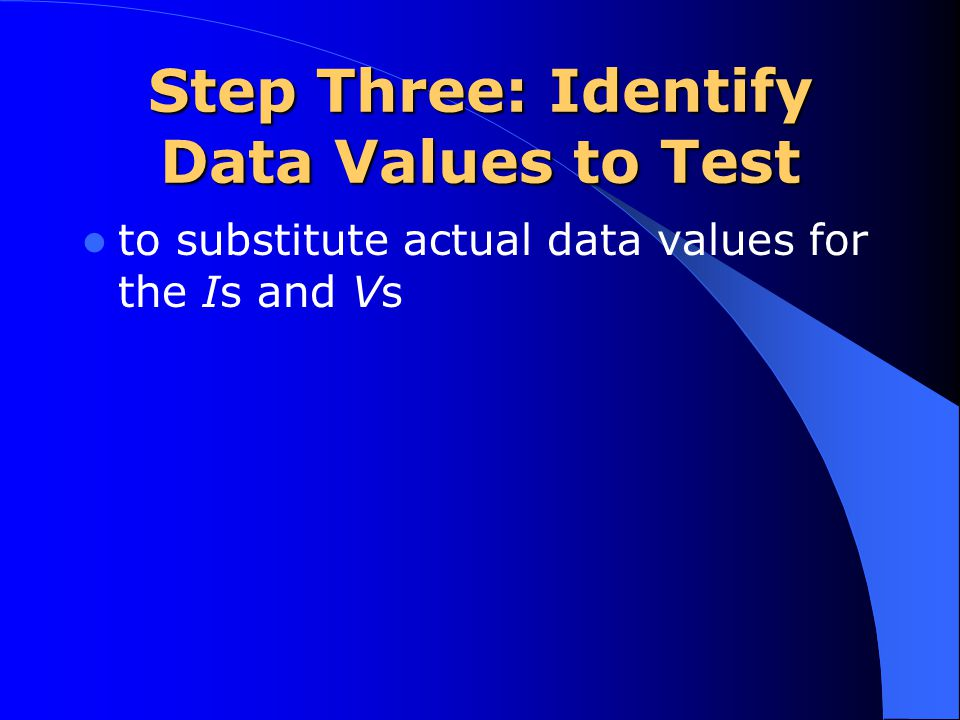 Step Three: Identify Data Values to Test