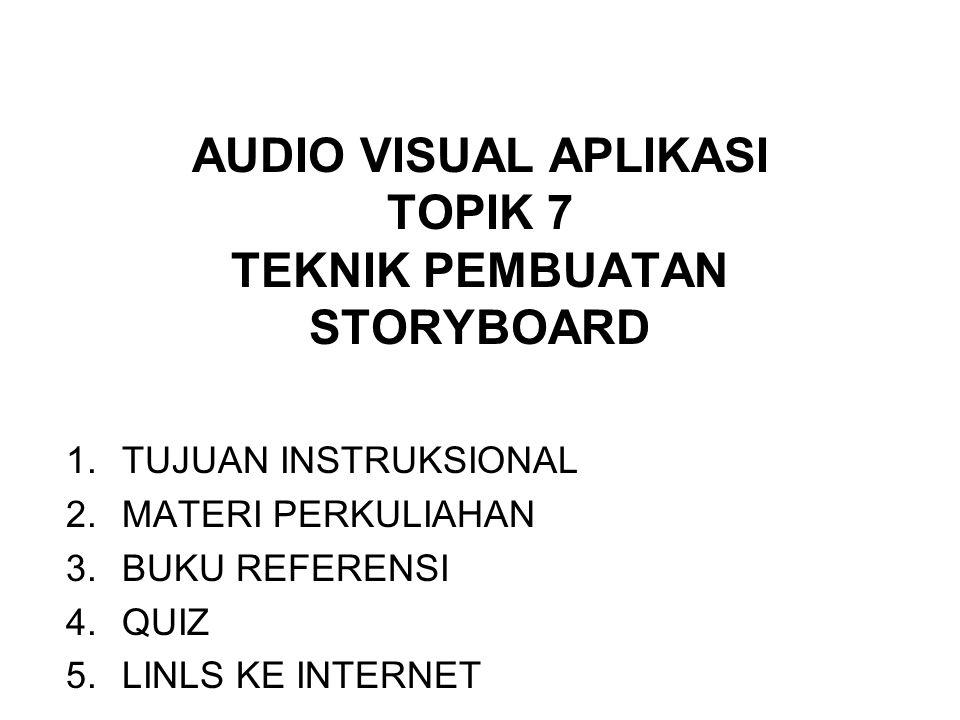 AUDIO VISUAL APLIKASI TOPIK 7 TEKNIK PEMBUATAN STORYBOARD