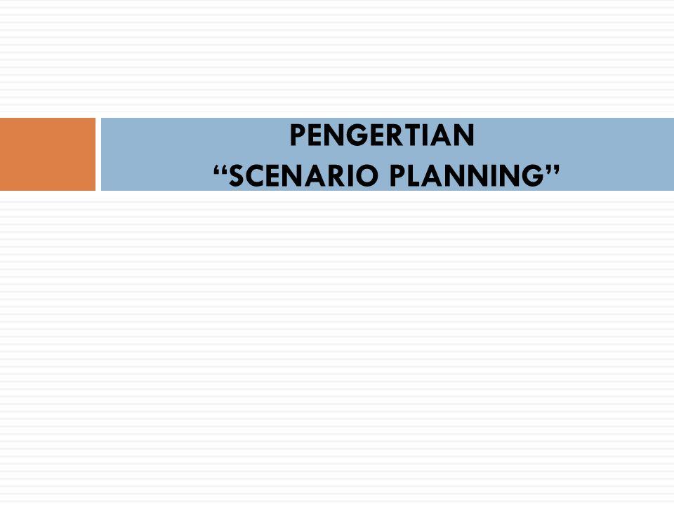 PENGERTIAN SCENARIO PLANNING