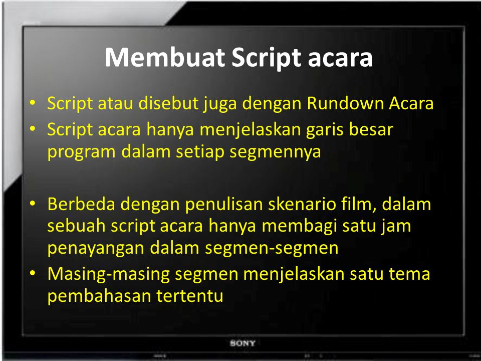 Membuat Script acara Script atau disebut juga dengan Rundown Acara