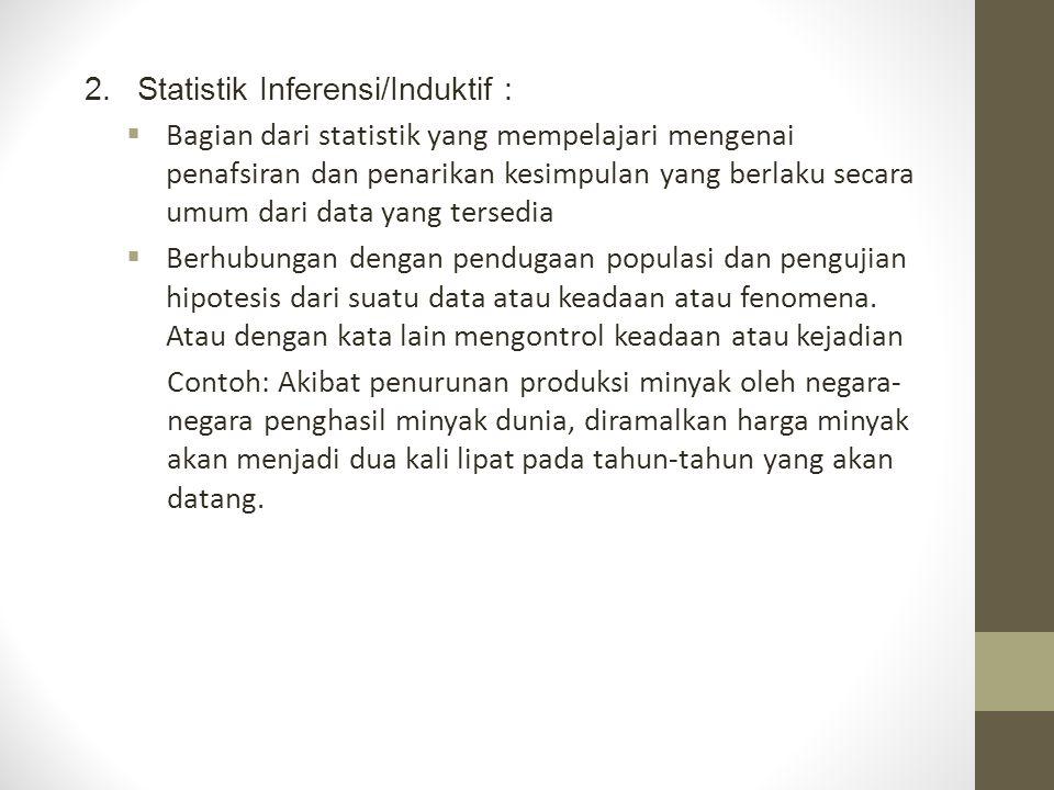 Statistik Inferensi/Induktif :