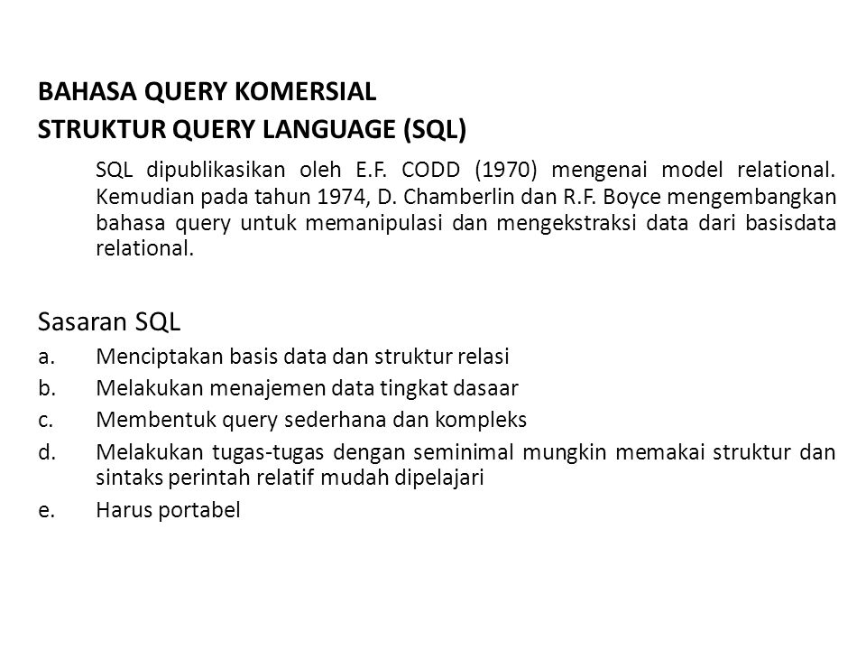 BAHASA QUERY KOMERSIAL STRUKTUR QUERY LANGUAGE (SQL)