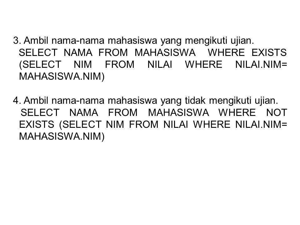 3. Ambil nama-nama mahasiswa yang mengikuti ujian.