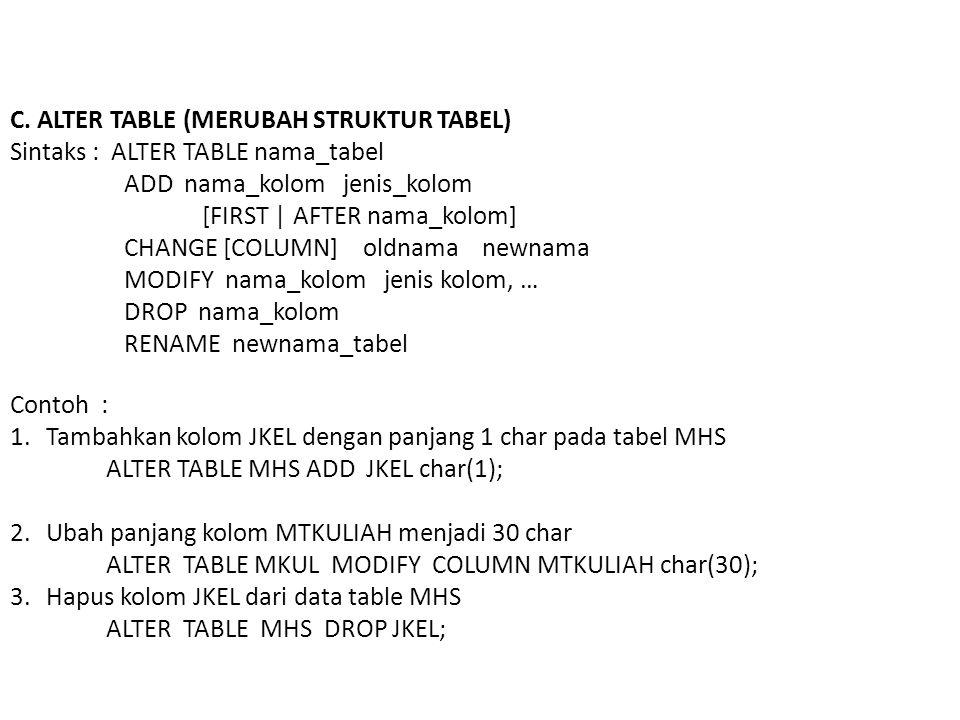 C. ALTER TABLE (MERUBAH STRUKTUR TABEL)