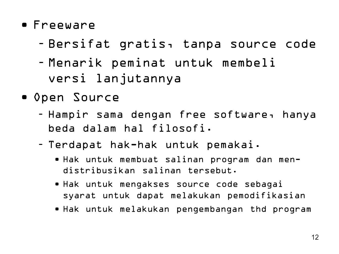 Bersifat gratis, tanpa source code