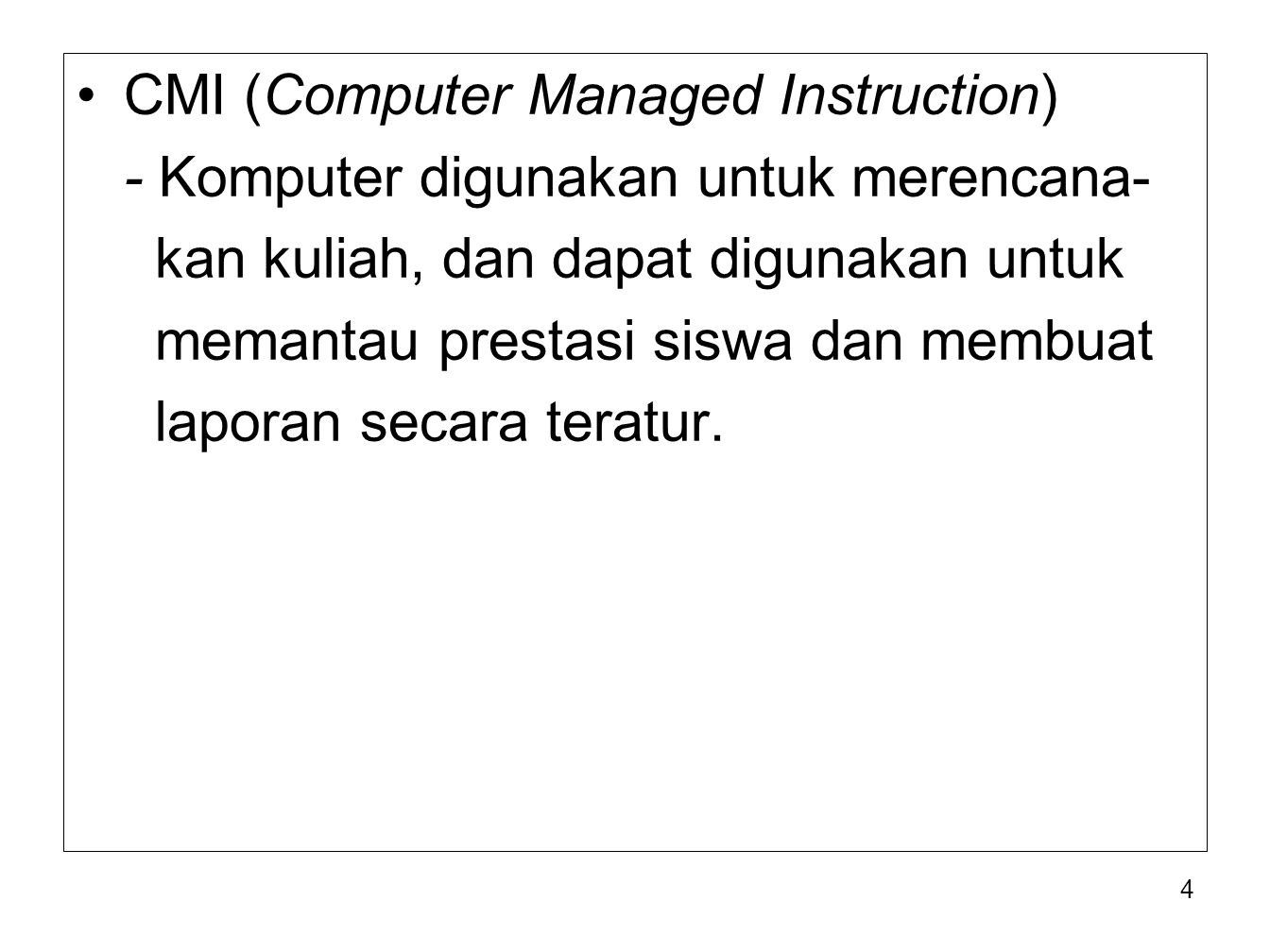 CMI (Computer Managed Instruction)