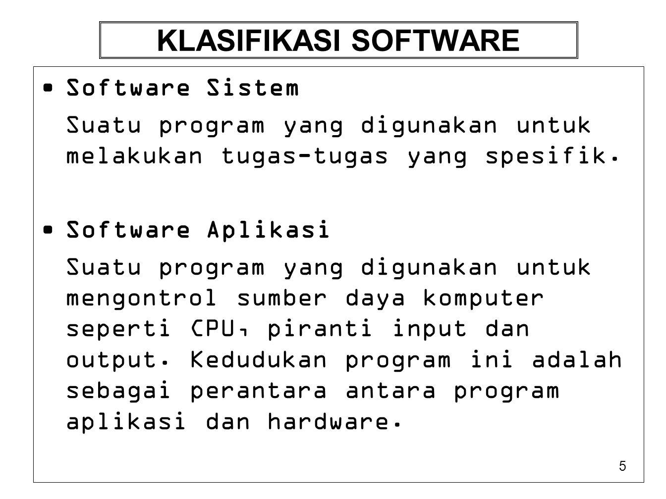 KLASIFIKASI SOFTWARE Software Sistem
