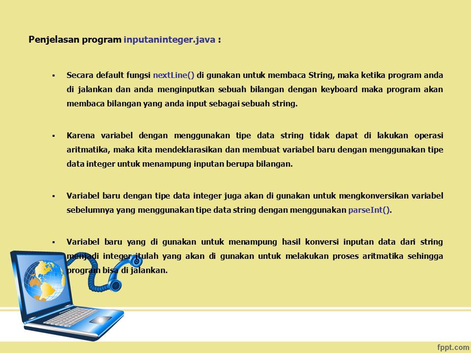 Penjelasan program inputaninteger.java :