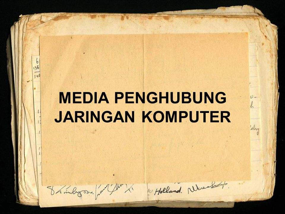 MEDIA PENGHUBUNG JARINGAN KOMPUTER