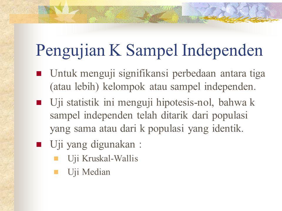Pengujian K Sampel Independen