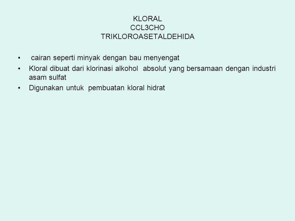 KLORAL CCL3CHO TRIKLOROASETALDEHIDA