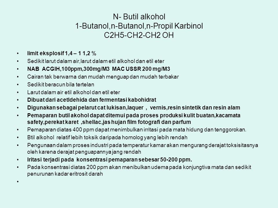 N- Butil alkohol 1-Butanol,n-Butanol,n-Propil Karbinol C2H5-CH2-CH2 OH