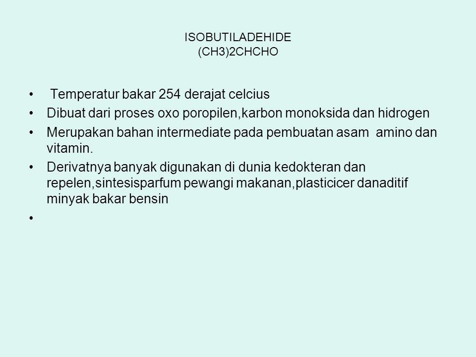 ISOBUTILADEHIDE (CH3)2CHCHO